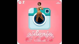 Aidonia - IG Girls - RAW (Say A Your Girl) December 2016