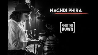 """Nachdi Phira"" - ShutterDown Version (Feat. Jasleen Royal) 