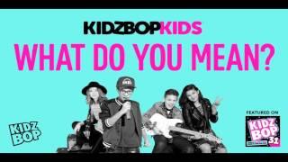 KIDZ BOP Kids - What Do You Mean? (KIDZ BOP 31)