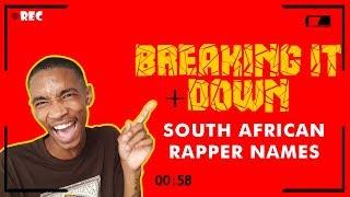 BREAKING IT DOWN: SOUTH AFRICAN RAPPER NAMES