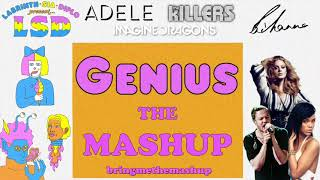 GENIUS (The Mashup) - LSD, Adele, Rihanna, Imagine Dragons, The Killers