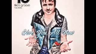 Tiko's Groove feat Gosha - Give You all Now (Radio Edit)