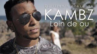 Dj illan's ft Kambz - loin de ou ( clip officiel )