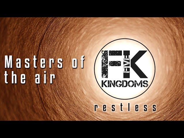 Five Kingdoms - Masters Of The Air