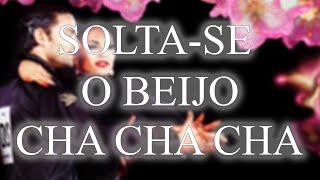 CHA CHA CHA | Solta-Se o Beijo (André Remix) - 31bpm.