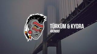 Türküm & Kydra - Akimbo [Premiere]