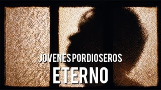 Jóvenes Pordioseros Ft. Facundo Soto - Eterno (video oficial)