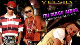 El Duo Con Clase Ft Yelsid  - Mi Dulce amor