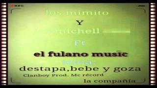 Los Mimitos Ft El Fulano y La Burla - Detapa,Bebe,Goza