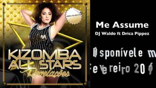 DJ Waldo ft Drica Pippez  - Me Assume (Pre-View)