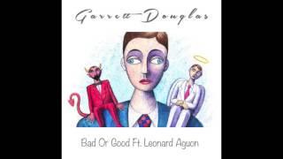 Garrett Douglas feat. Leonard Aguon - Bad Or Good