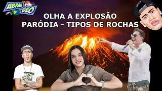 Olha a explosão (Paródia sobre tipos de rochas)