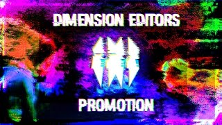 Dimension Editors Official Promo || Thank You All.