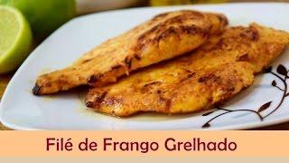 Filé de Frango Grelhado - Como fazer tempero para filé de frango