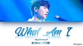 Young K (young K of DAY6) - What Am I LYRICS (Why Don't We cover) colorcodedlyrics