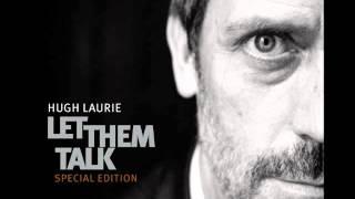 Hugh Laurie   Hallelujah I Love Her So
