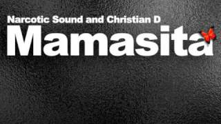 Narcotic Sound and Christian D. - Mamasita (1st Radio Edit)