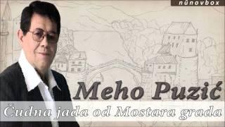Meho Puzić - Čudna jada od Mostara grada
