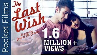 The last wish of this lover will bring tears to your eyes - Romantic Love Story - The Last Wish
