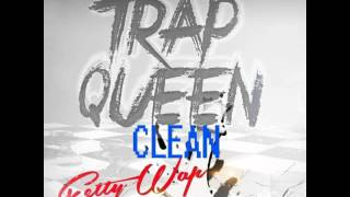 Fetty Wap - Trap Queen (Clean) (Radio)