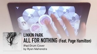 """iPad Drum Cover """"Linkin Park - All For Nothing (Feat. Page Hamilton)"""""""
