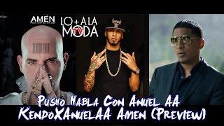 Pusho Hablando Con Anuel AA | Kendo y Anuel AA - Amen (Preview)