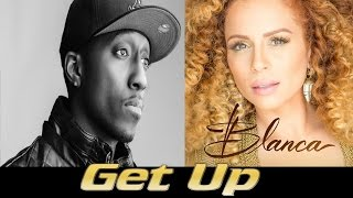 Blanca - Get Up ft. Lecrae