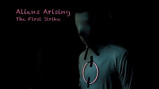 Aliens Arising EP1 S1 The First Strike
