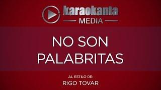 Karaokanta - Rigo Tovar - No son palabritas