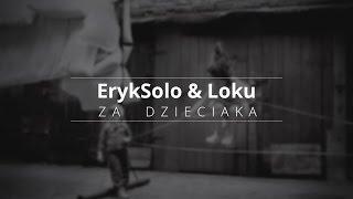 ErykSolo FT. Loku ZWR - Za Dzieciaka (Mixtape Vol.1)