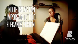 """No te creas tan importante"" Cover Patri y David, Dúo Elegance Fusion"