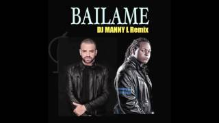 Nacho - Bailame Ft DJ MANNY L & Lennox Verse Remix