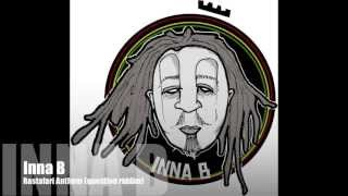 Inna B - Rastafari Anthem (question riddim)