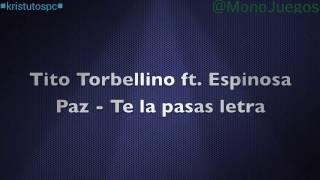 Te La Pasas - Tito Torbellino -Espinoza Paz