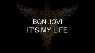 Bon Jovi - It's My Life [Lyrics] HQ