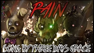 "[SFM/FNAF/SONG] - ""PAIN REMASTERED"" Song by Three days Grace"