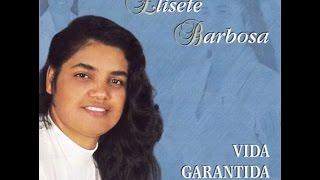 Vida Garantida - Elisete Barbosa