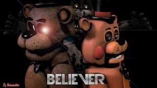 [FNAF][SFM] Believer (By Imagine Dragons)