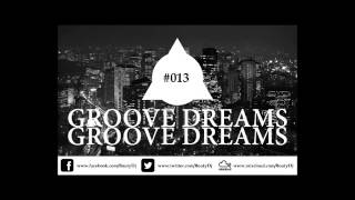 Groove Dreams Podcast #013 (Preview)