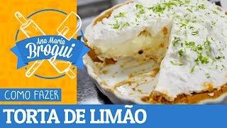 COMO FAZER TORTA DE LIMÃO   Ana Maria Brogui #118
