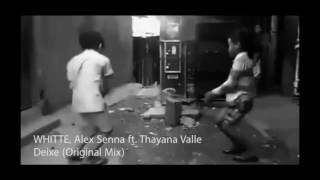 Whitte, Alex Senna ft, Thayana Valle Deixe Original Mix