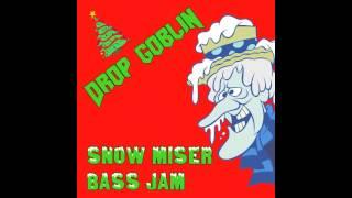 Drop Goblin - Snow Miser Bass Jam