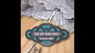 "Blue Sky Black Death - ""Sun Of Man"" (Instrumental) [Official Audio]"
