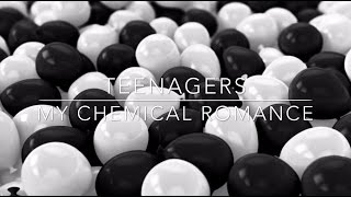 TEENAGERS- MY CHEMICAL ROMANCE (LYRICS)