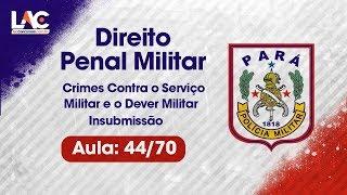 PM-PA 2019 - Crimes Contra o Serviço Militar e o Dever Militar - Direito Penal Militar - 44/70