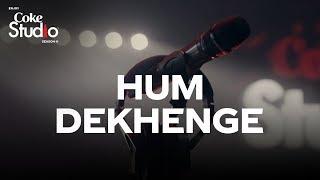Hum Dekhenge, Coke Studio Season 11