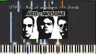UPV#7 : Axis of awesome - 4 chords (100% piano)