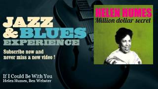 Helen Humes, Ben Webster - If I Could Be With You