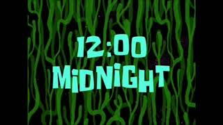 12 AM Midnight spongebob