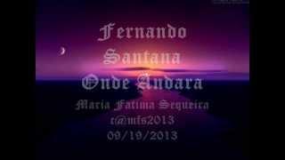 Fernando Santana - Onde Andara